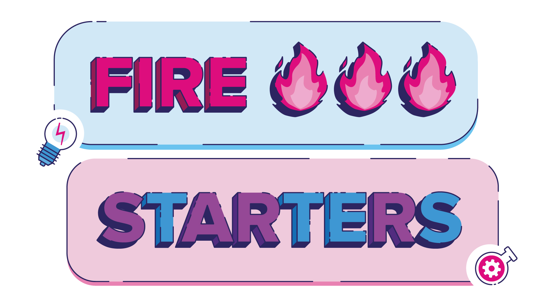 Chat bubble illustration that says fire starters